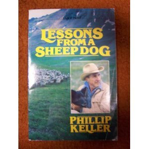Lessons From a Sheepdog (9780849931536) by Keller, W. Phillip