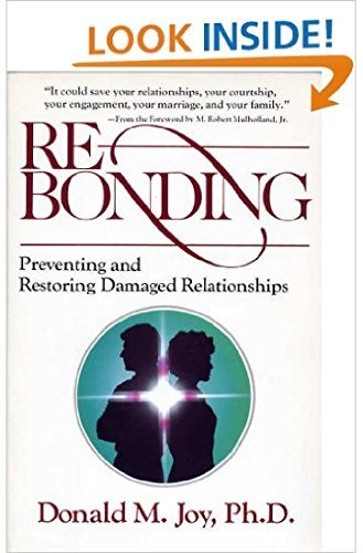 9780849931581: Re-Bonding: Preventing and Restoring Damaged Relationships