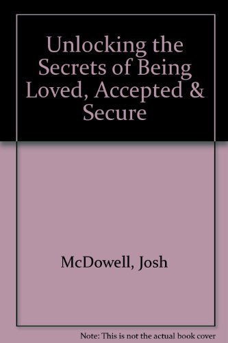 Unlocking the Secrets of Being Loved, Accepted & Secure
