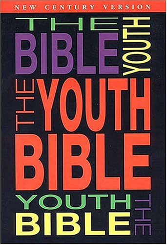 9780849932274: The Youth Bible An Ncv Resource That Teens Will Turn To For Guidance And Inspiration