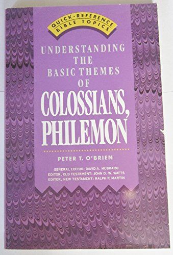 9780849932465: Understanding the Basic Themes of Colossians, Philemon (Quick-Reference Bible Topics)
