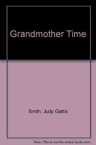 Grandmother Time: Judy Gattis Smith