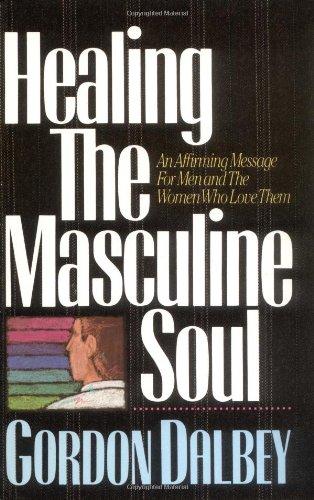 9780849932571: Healing the Masculine Soul