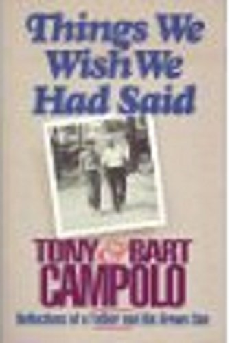 9780849932588: Things We Wish We Had Said: Reflections of a Father and His Grown Son