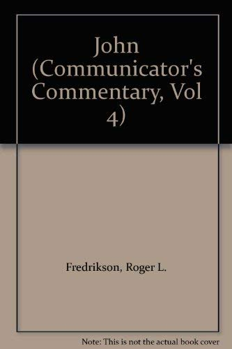 9780849932779: John (Communicator's Commentary, Vol 4)