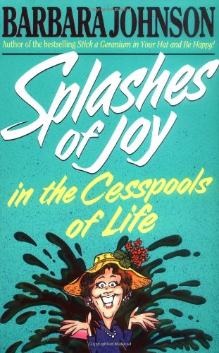 9780849933134: Splashes of Joy in the Cesspools of Life
