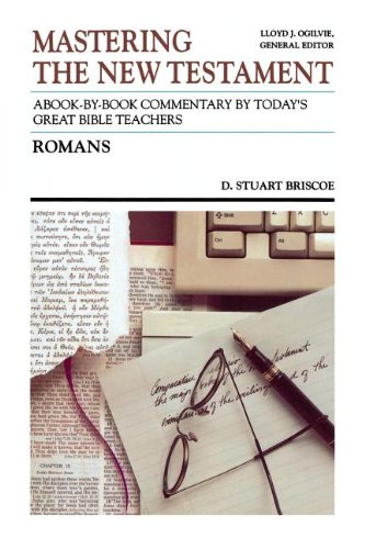 Romans (Communicator's Commentary: Mastering the New Testament) (0849933226) by Briscoe, Stuart D.; Briscoe, D. Stuart