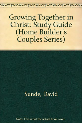 9780849933585: Growing Together in Christ: Study Guide (Home Builder's Couples Series)