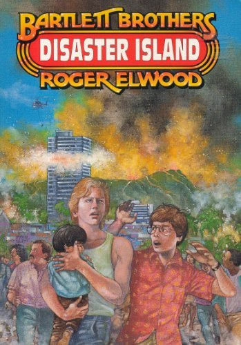 Disaster Island (Bartlett Brother Series): Roger Elwood