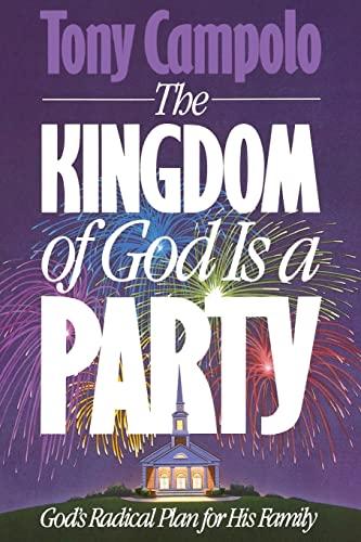 The Kingdom of God is a Party: Tony Campolo