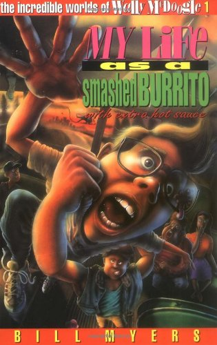 9780849934025: My Life as a Smashed Burrito With Extra Hot Sauce (The Incredible Worlds of Wally McDoogle #1)