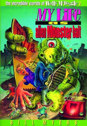9780849934032: My Life as Alien Monster Bait (The Incredible Worlds of Wally McDoogle #2)