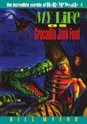 9780849934056: My Life as Crocodile Junk Food (The incredible adventures of Wally McDoogle)