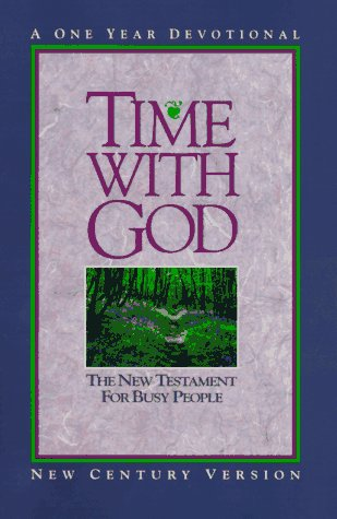 9780849934100: Time With God: The New Testament for Busy People: A One Year Devotional (New Century Version)