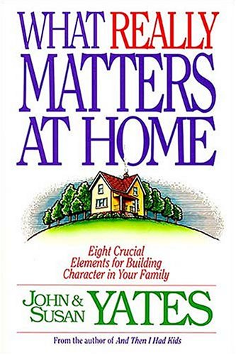What Really Matters At Home: Yates, Susan A.,