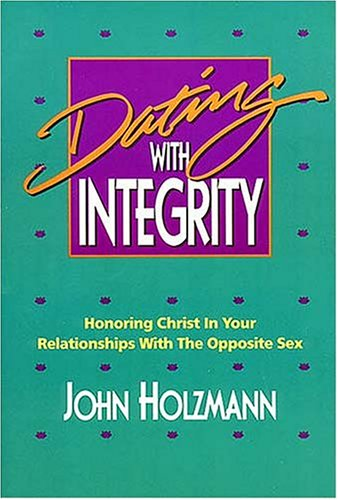 9780849934377: Dating with Integrity