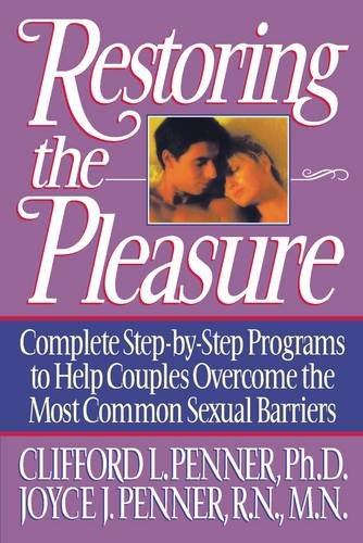 9780849934643: Restoring the Pleasure: Complete Step-by-Step Programs to Help Couples Overcome the Most Common Sexual Barriers