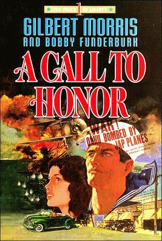A Call to Honor (The Price of Liberty #1): Morris, Gilbert; Funderburk, Bobby