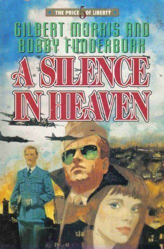 9780849935114: A Silence in Heaven (The Price of Liberty #5)