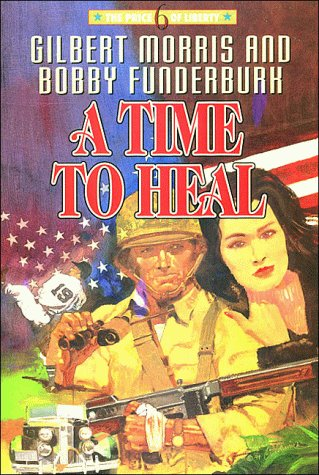 A Time to Heal (The Price of: Gilbert Morris, Bobby