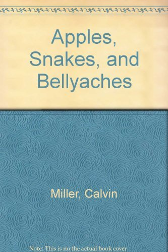 9780849935268: Apples, Snakes, and Bellyaches