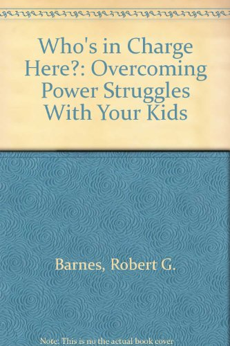 9780849935312: Who's in Charge Here?: Overcoming Power Struggles With Your Kids