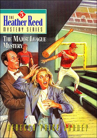 The Major League Mystery (The Heather Reed: Janney, Rebecca Price
