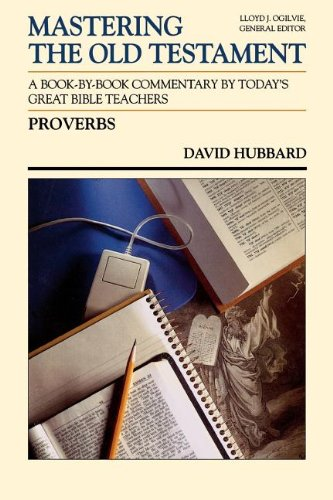 Proverbs (Communicator's Commentary: Mastering the Old Testament): David Allan Hubbard;