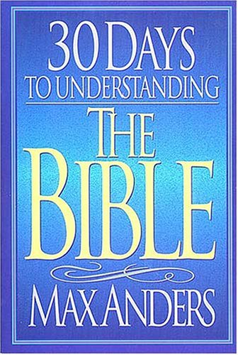 "9780849935756: 30 Days to Understanding the Bible (The ""30 Days"" Series)"
