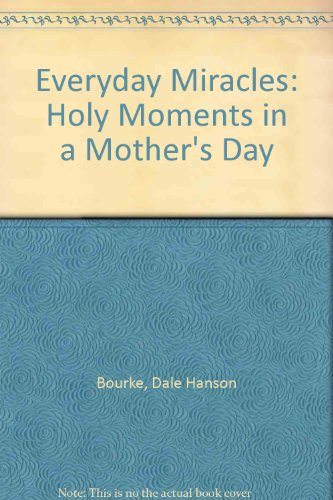 9780849935817: Everyday Miracles: Holy Moments in a Mother's Day
