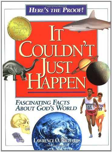 9780849935831: It Couldn't Just Happen: Fascinating Facts About God's World