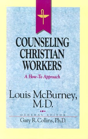 Resources for Christian Counseling: Counseling Christian Workers: Louis McBurney