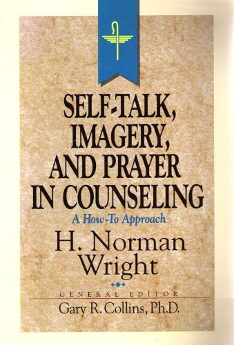 9780849936210: Self-Talk, Imagery, and Prayer in Counseling (Resources for Christian Counselors Series, Vol 2)