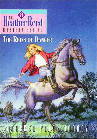 The Reins of Danger (The Heather Reed Mystery Series #8)