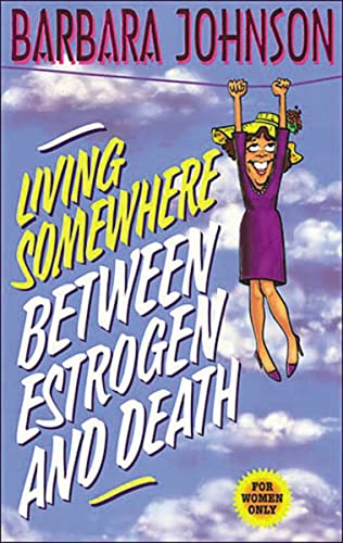 Living Somewhere Between Estrogen and Death: Barbara Johnson