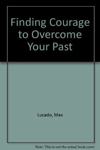 9780849936586: Finding Courage to Overcome Your Past