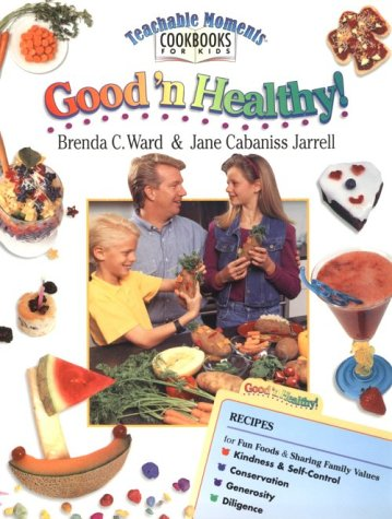 GOOD 'N HEALTHY ! Teachable Moments Cookbooks for Kids