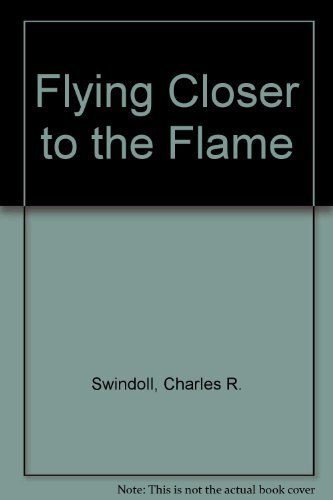 9780849936913: Flying Closer to the Flame