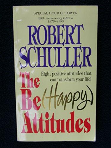 9780849936968: The be Happy Attitudes
