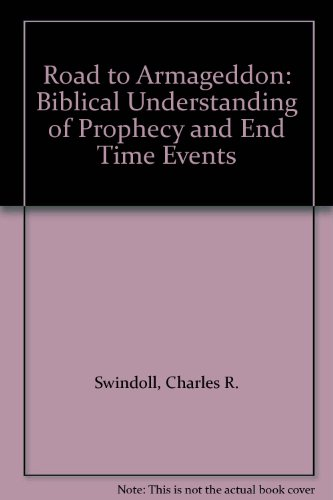 9780849937330: Road to Armageddon: Biblical Understanding of Prophecy and End Time Events