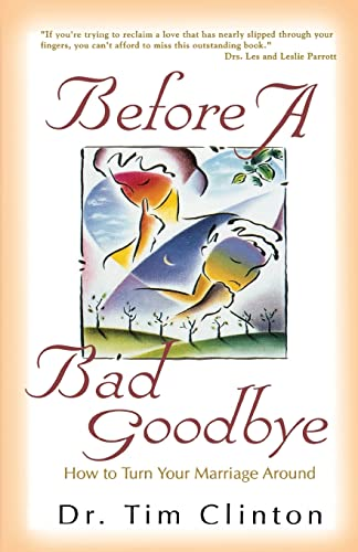 9780849937439: Before A Bad Goodbye: How to Turn Your Marriage Around