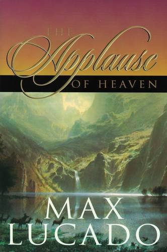 9780849937521: The Applause of Heaven