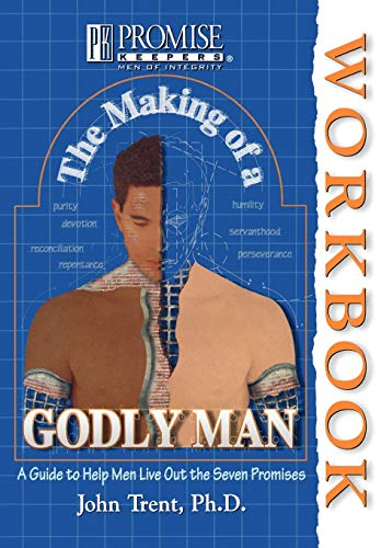 9780849937545: The Making of a Godly Man Workbook (Promise Keepers: Men of Integrity)