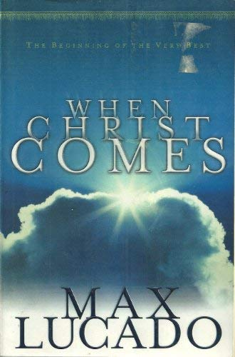 9780849937835: When Christ Comes: The Beginning of the Very Best