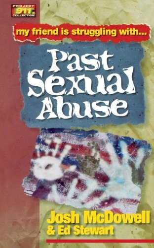 Friendship 911 Collection My Friend Is Struggling With.. Past Sexual Abuse (0849937973) by Josh McDowell; Ed Stewart
