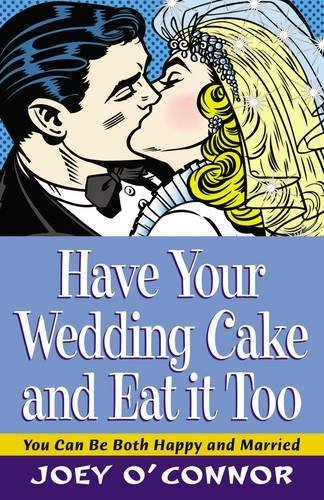 Have Your Wedding Cake and Eat It, Too: O'Connor, Joey