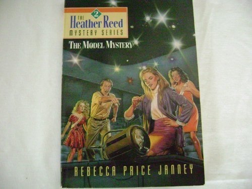 9780849938351: The Model Mystery (Heather Reed Mystery)
