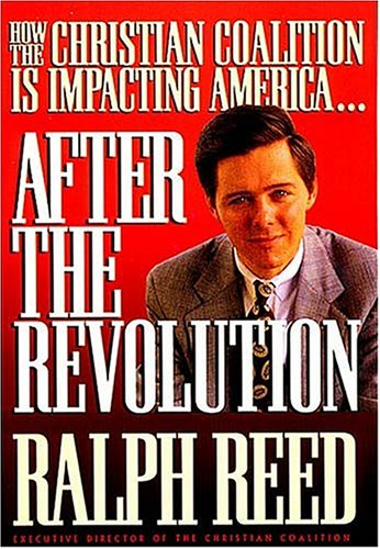 9780849938597: After the Revolution: How the Christian Coalition Is Impacting America