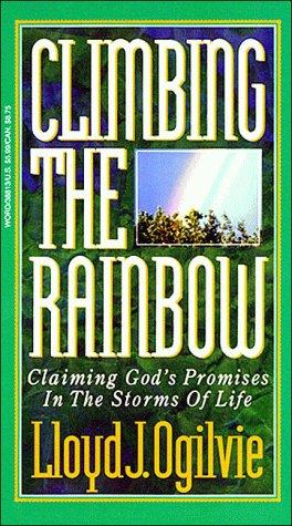 Climbing the Rainbow (9780849938818) by Lloyd J. Ogilvie