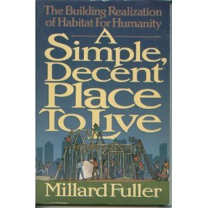9780849938894: A Simple, Decent Place to Live: The Building Realization of Habitat for Humanity